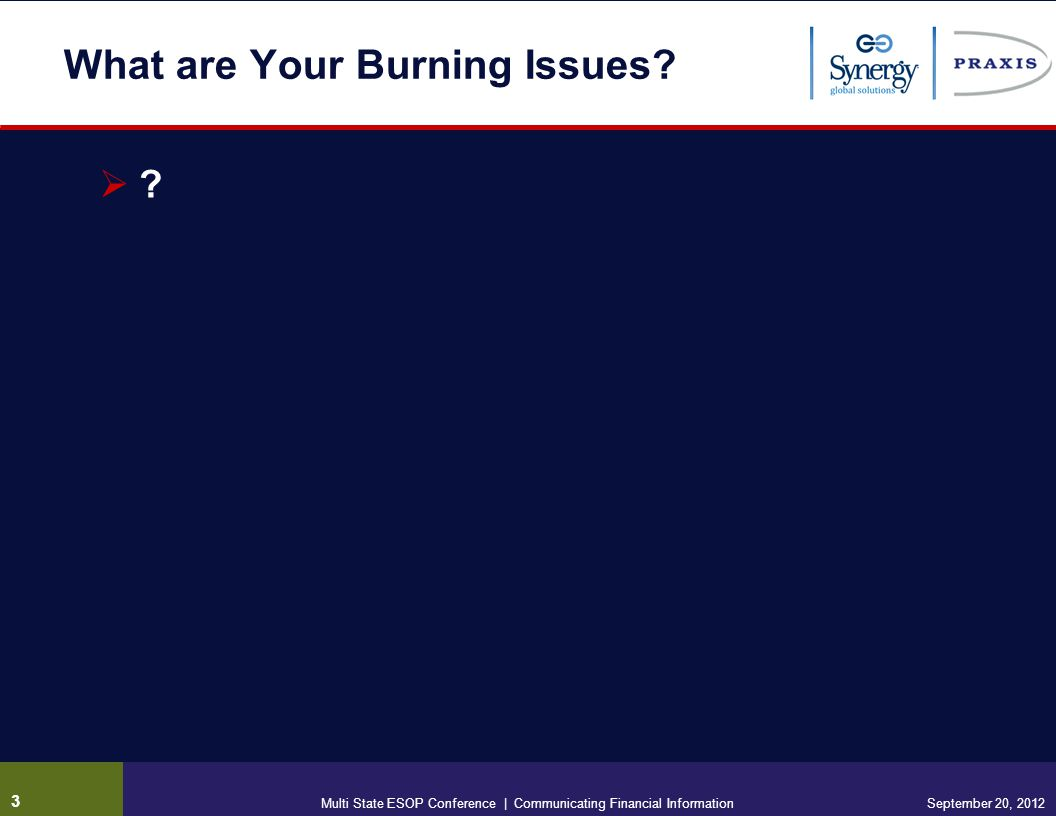 What are Your Burning Issues.