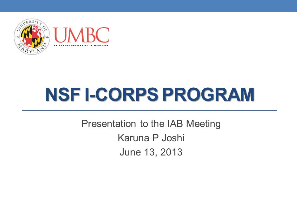 NSF Innovation Corps (I-Corps) program Set of activities and programs that prepare researchers to extend their focus beyond the laboratory.