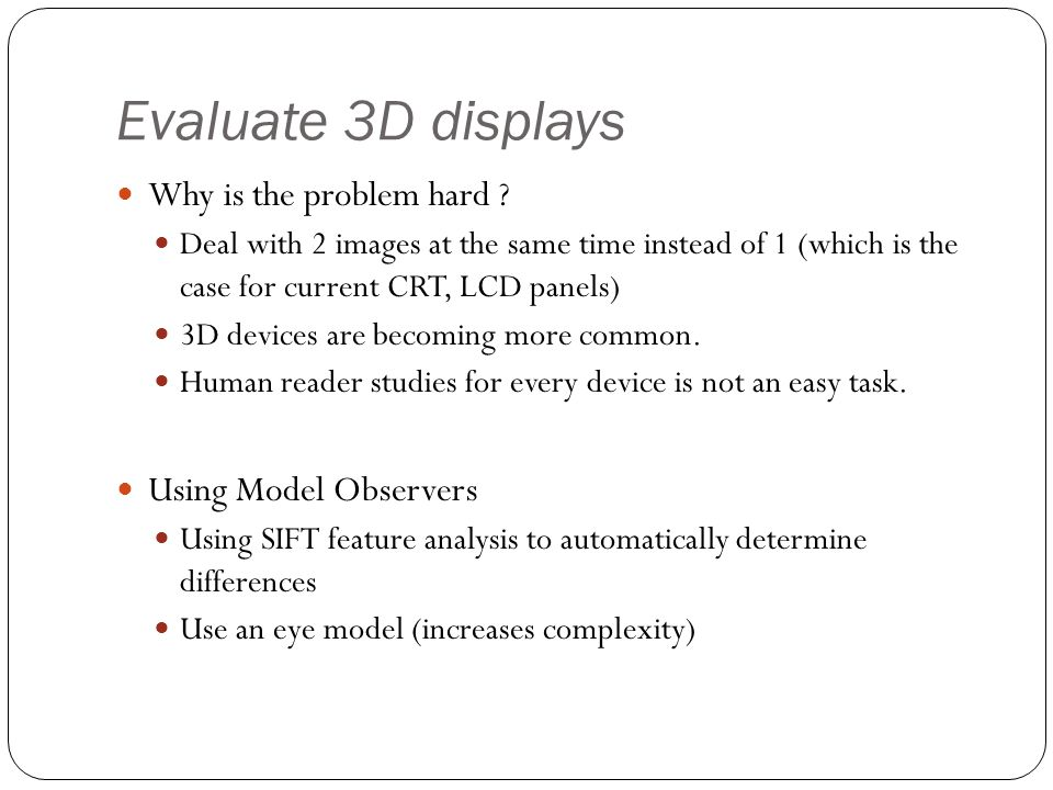 Research Issues Do 3D displays improve detection performance.