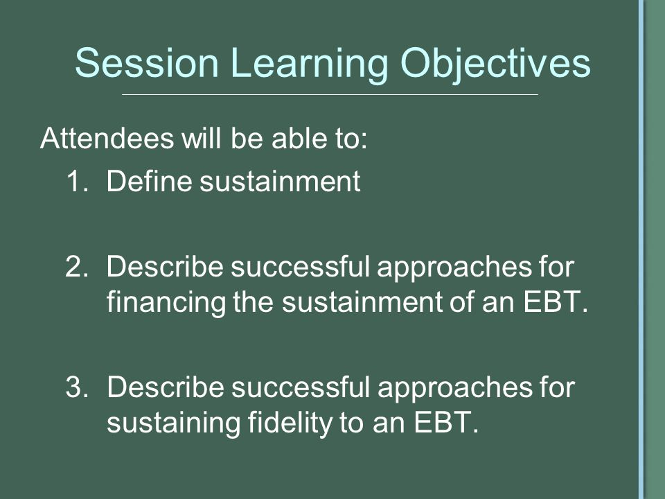 Session Learning Objectives Attendees will be able to: 1.