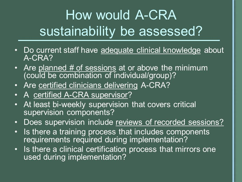 How would A-CRA sustainability be assessed.