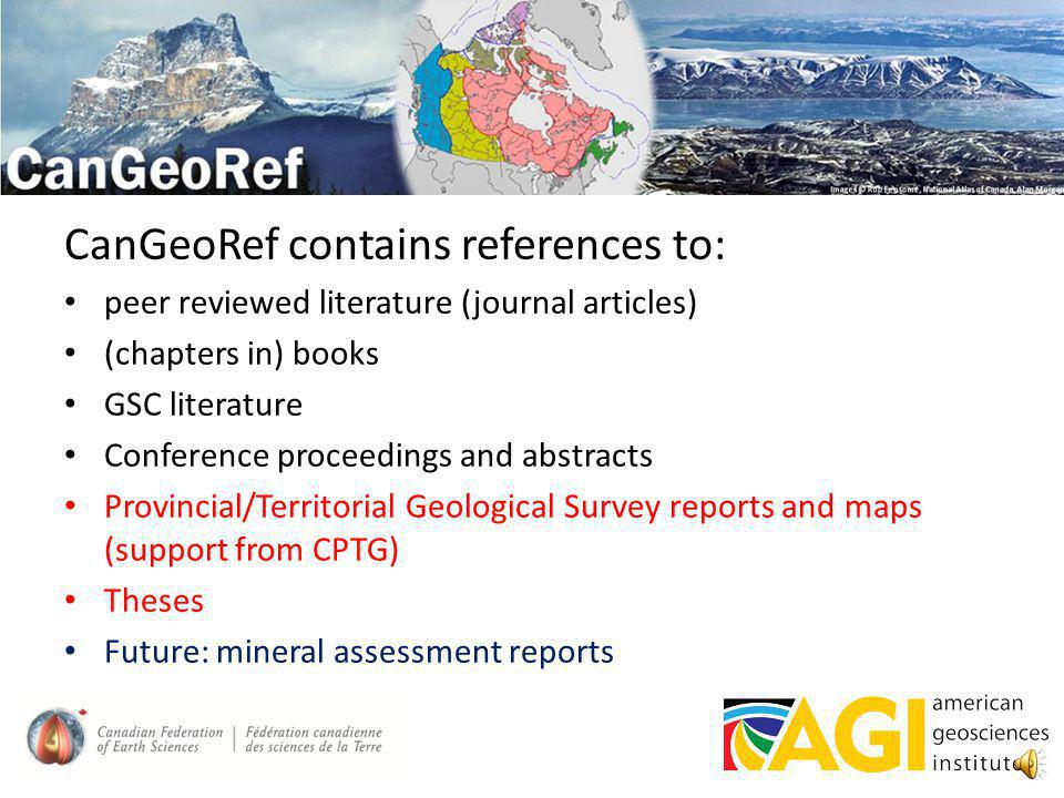CanGeoRef contains references to any geoscience literature indexed Canada; currently 200,000+ references CFESs job: update and supplement the database