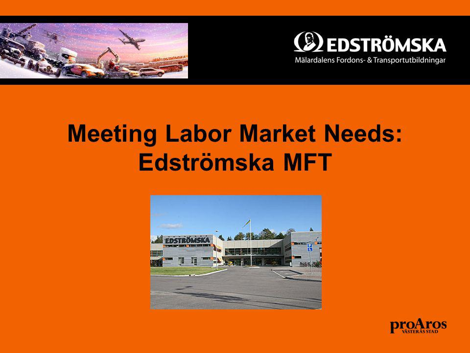 Meeting Labor Market Needs: Edströmska MFT