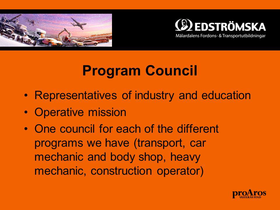 Program Council Representatives of industry and education Operative mission One council for each of the different programs we have (transport, car mechanic and body shop, heavy mechanic, construction operator)