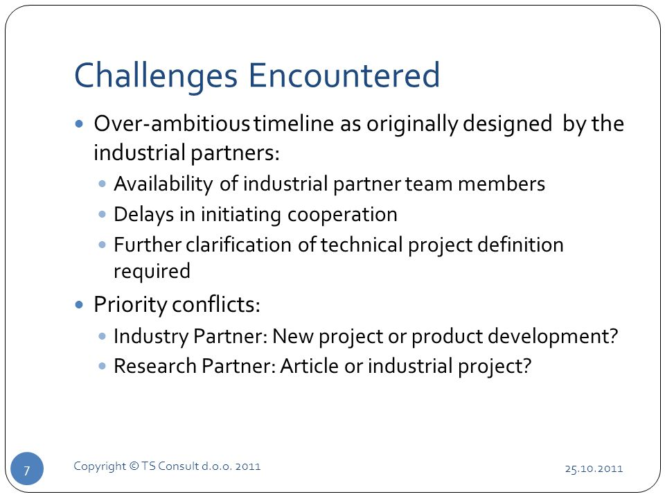 Challenges Encountered 25.10.2011 Copyright © TS Consult d.o.o.