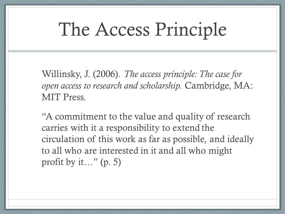 The Access Principle Willinsky, J. (2006).