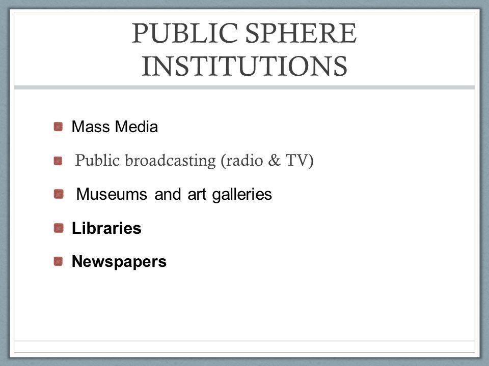 CORRUPTION OF THE PUBLIC SPHERE? Mass media consolidation Advertising Propaganda Misinformation