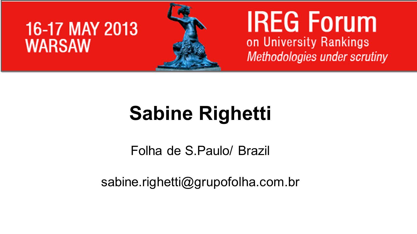 Sabine Righetti Folha de S.Paulo/ Brazil sabine.righetti@grupofolha.com.br