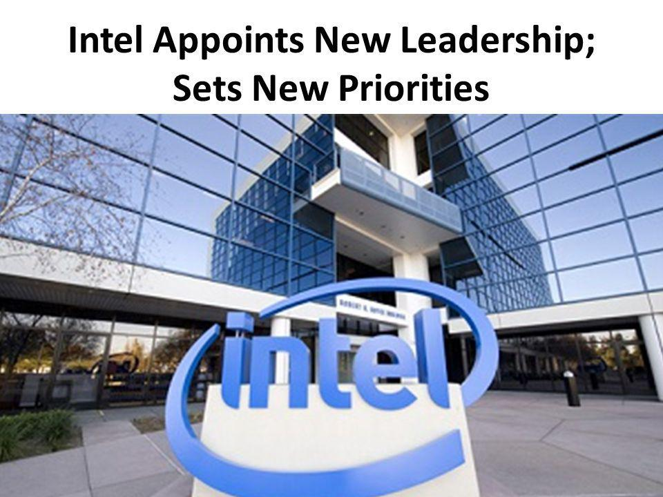 Intel Appoints New Leadership; Sets New Priorities