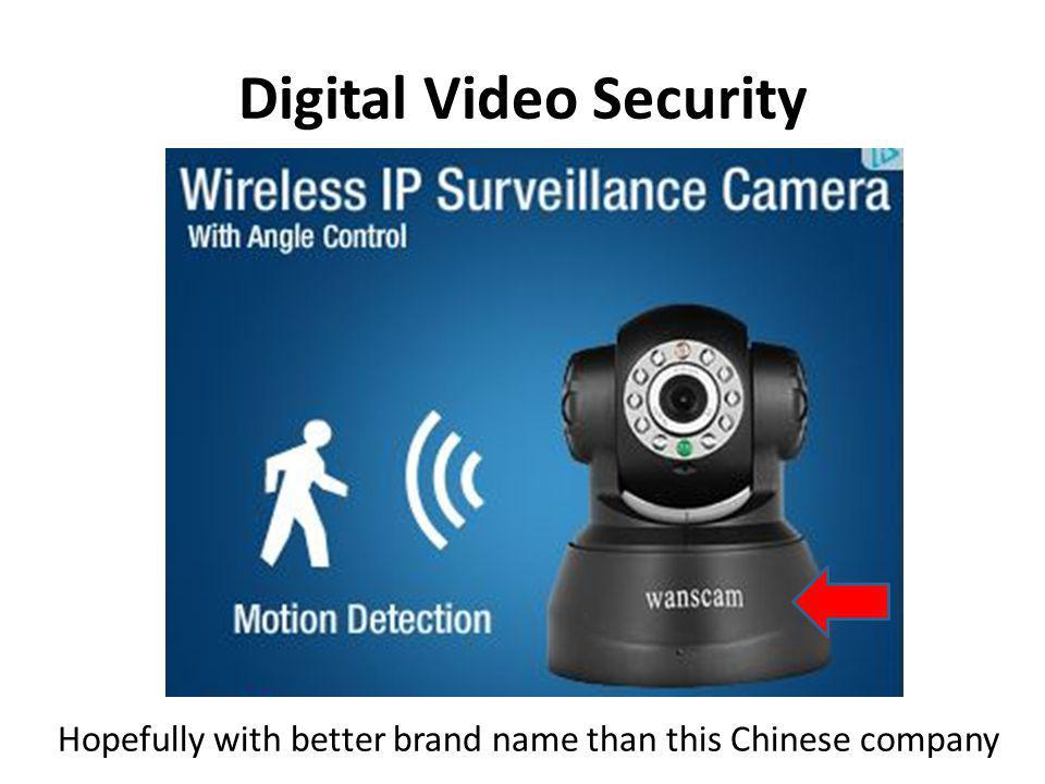 Digital Video Security Hopefully with better brand name than this Chinese company