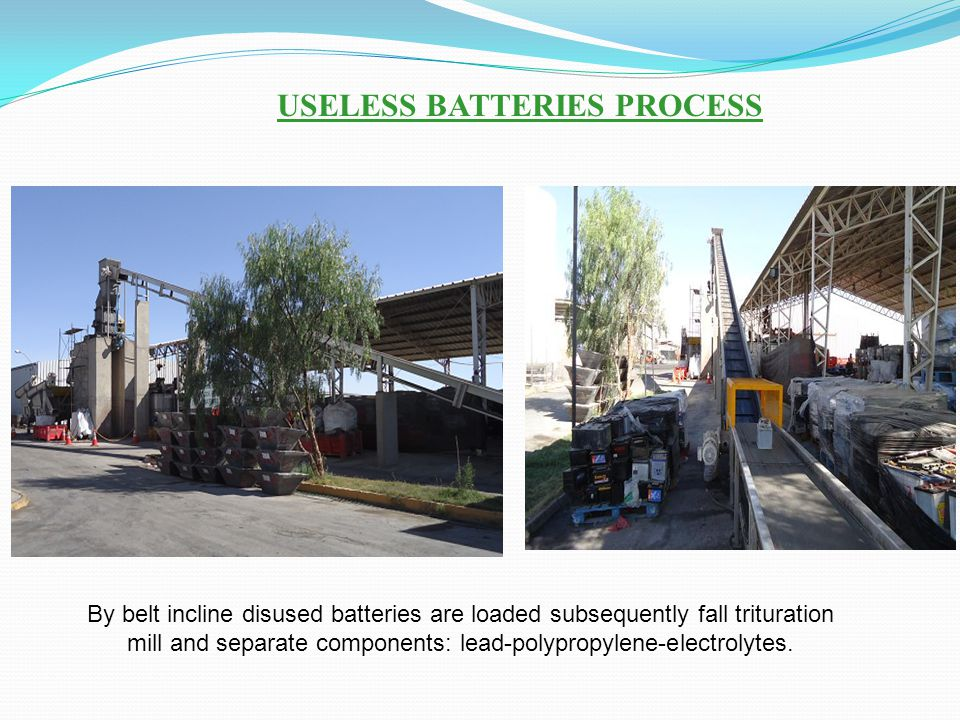 By belt incline disused batteries are loaded subsequently fall trituration mill and separate components: lead-polypropylene-electrolytes. USELESS BATT