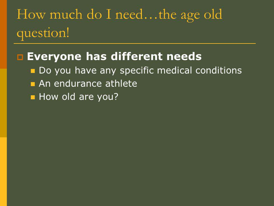 How much do I need…the age old question.