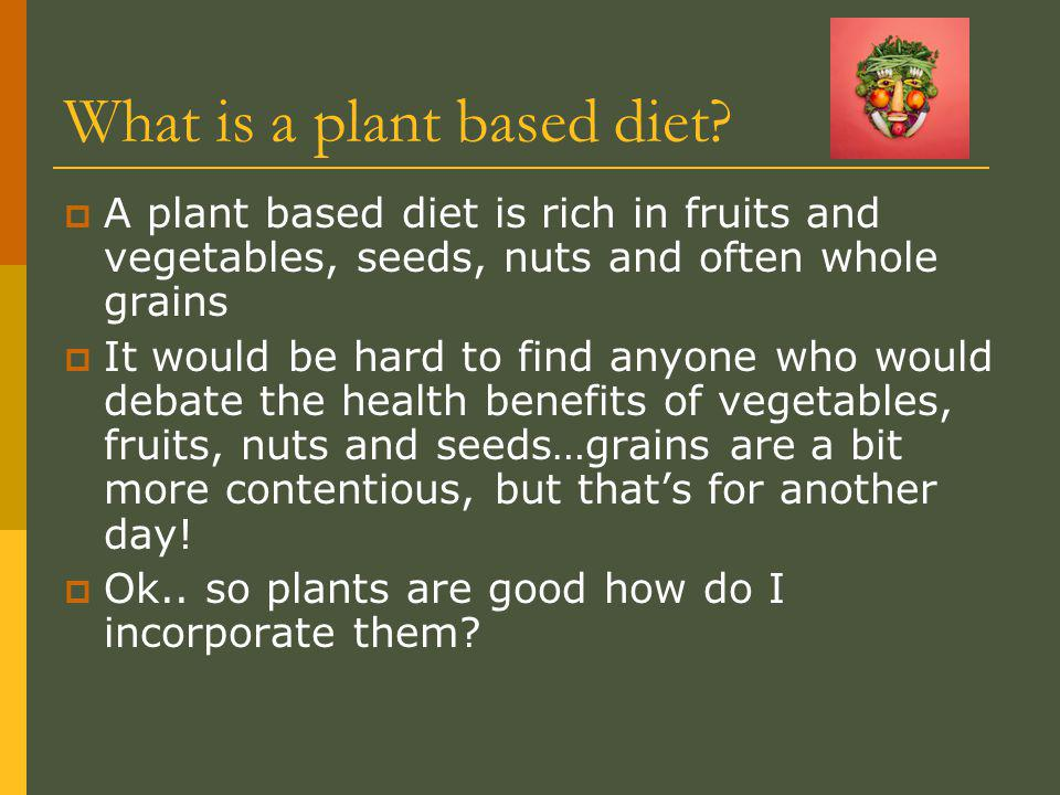 What is a plant based diet.
