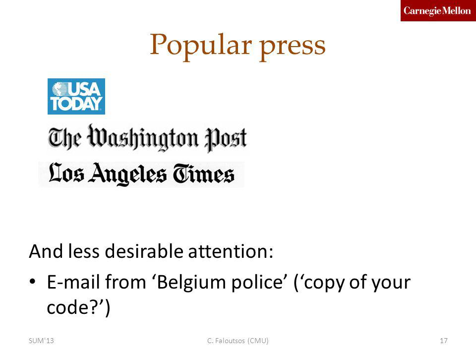 Popular press And less desirable attention: E-mail from Belgium police (copy of your code?) SUM 13C.
