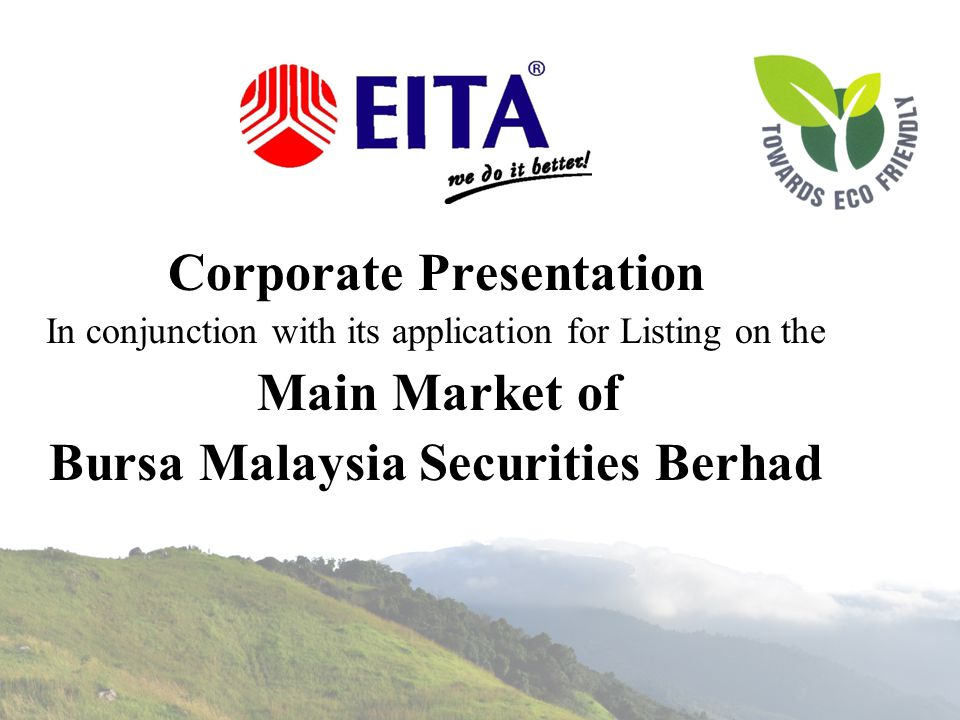 Contents EITA Group Structure Substantial Shareholders, Directors and Key Management History & Now 3 Core Business Segments Competitive Advantages and Key Strengths Business Overview Milestones DOSH / ISO / TUV / ASTA Authorised Distributor Milestones, Key Achievements, Awards & Recognitions Products Facilities Business Expansion Future Plans Turnover Growth PBT and PAT Growth Financial Performance