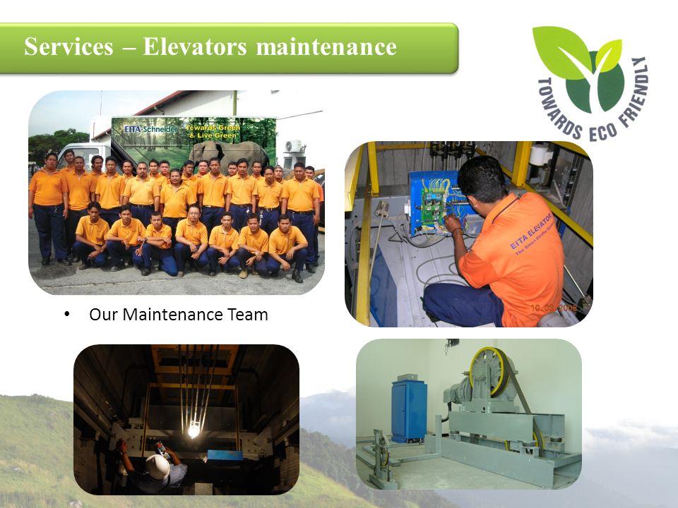 Services – Elevators maintenance Our Maintenance Team