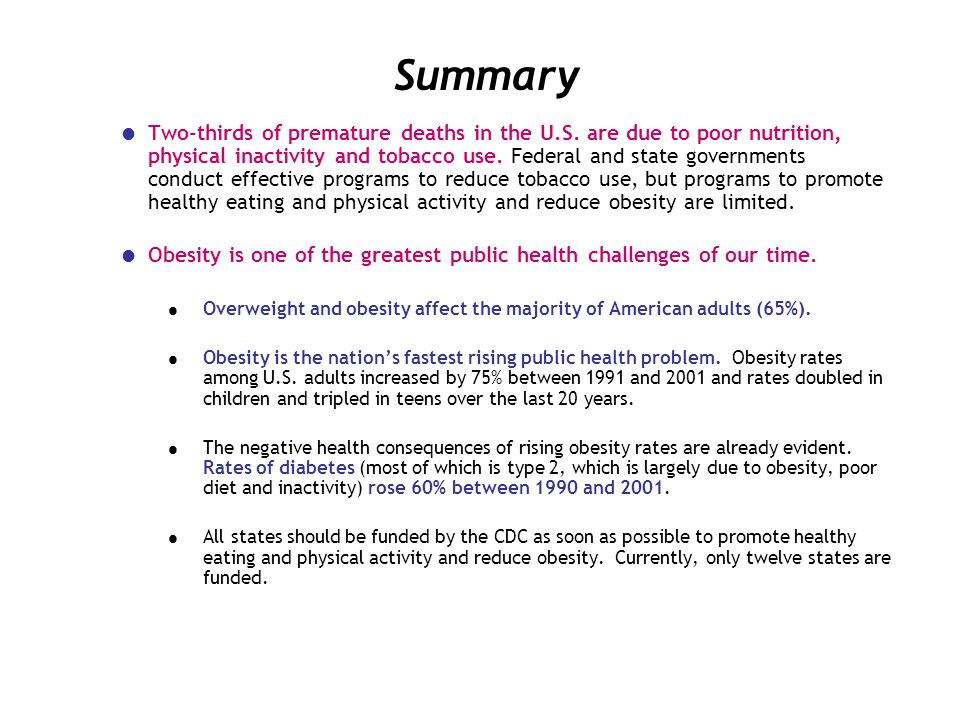 Unhealthy eating and physical inactivity cause 1/3 of premature deaths Two-thirds of premature deaths are caused by poor nutrition, physical inactivity and tobacco.