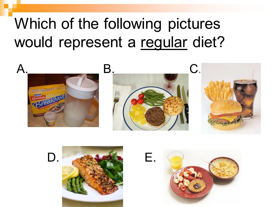 Which of the following pictures would represent a regular diet? A. B. C. D. E.