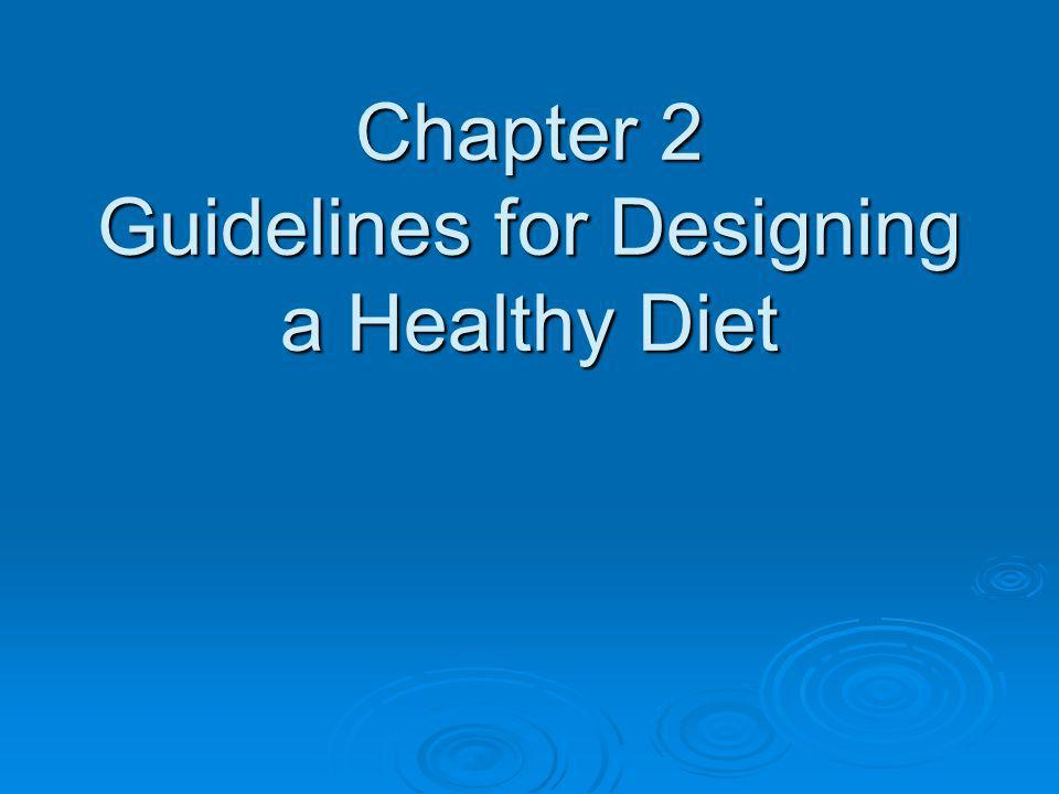 Chapter 2 Guidelines for Designing a Healthy Diet