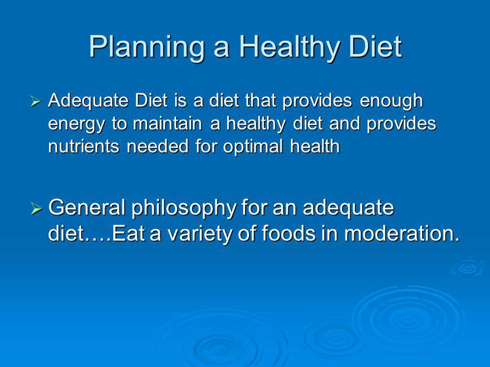 Diet-Planning Principles (5) 1.Balance 2. Variety 3.
