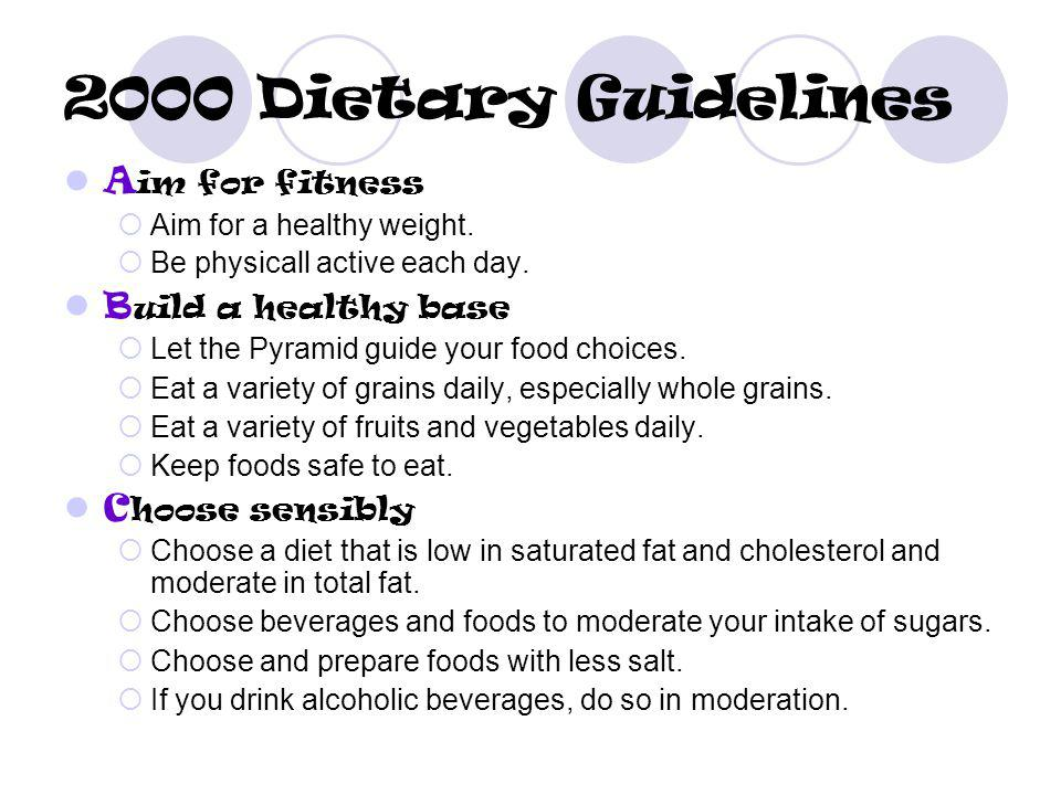 2000 Dietary Guidelines A im for fitness Aim for a healthy weight.