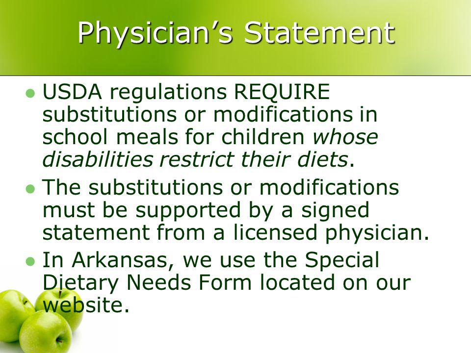 Physicians Statement USDA regulations REQUIRE substitutions or modifications in school meals for children whose disabilities restrict their diets.