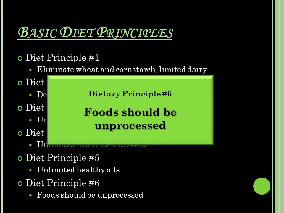 D IET P RINCIPLE #6 Unprocessed Foods