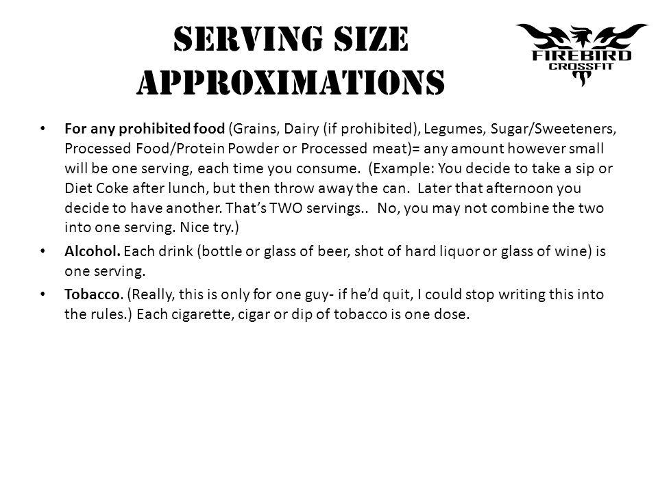 Serving Size APPROXIMATIONS For any prohibited food (Grains, Dairy (if prohibited), Legumes, Sugar/Sweeteners, Processed Food/Protein Powder or Proces