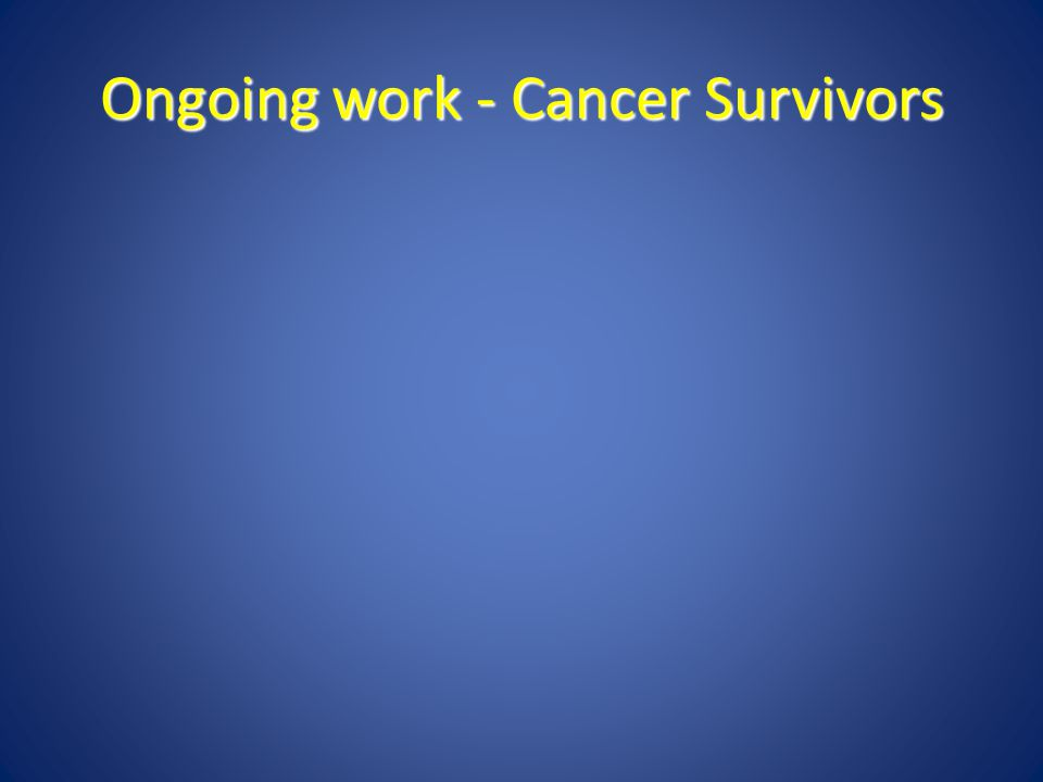 Ongoing work - Cancer Survivors