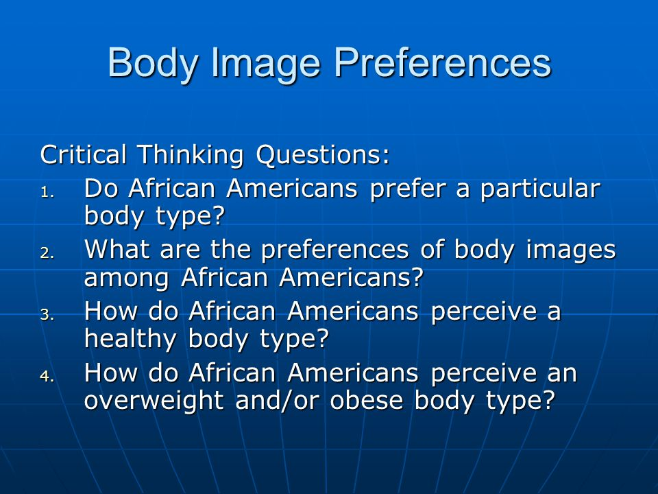 Body Image Preferences Critical Thinking Questions: 1.