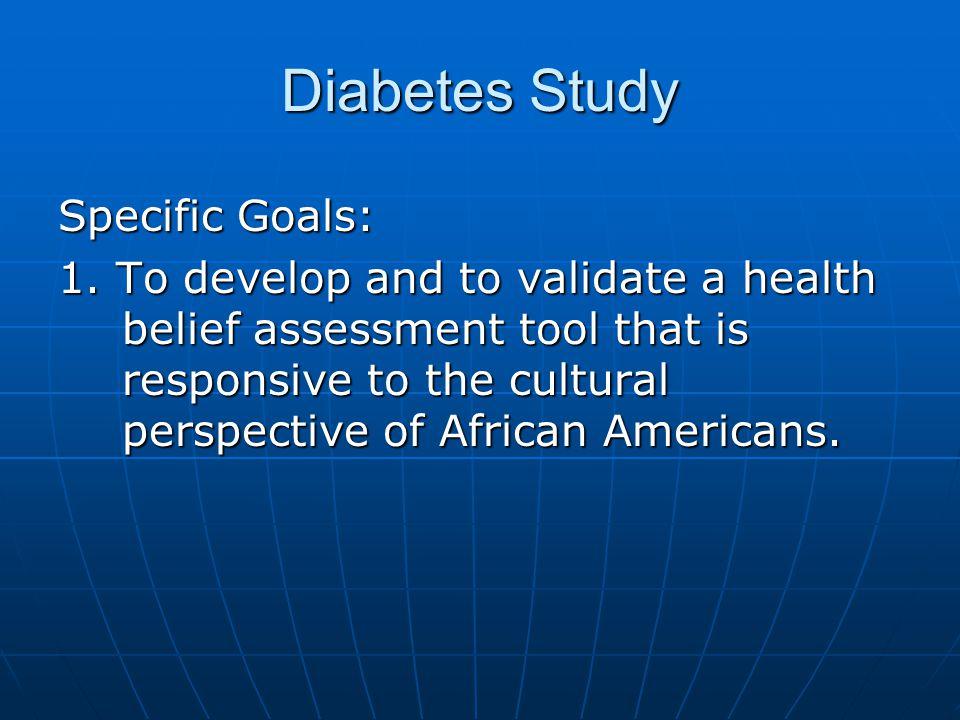 Diabetes Study Specific Goals: 1.