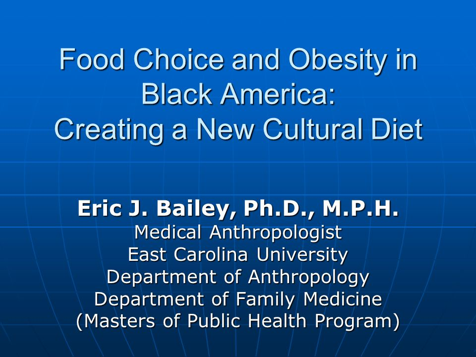 Food Choice and Obesity in Black America: Creating a New Cultural Diet Eric J.