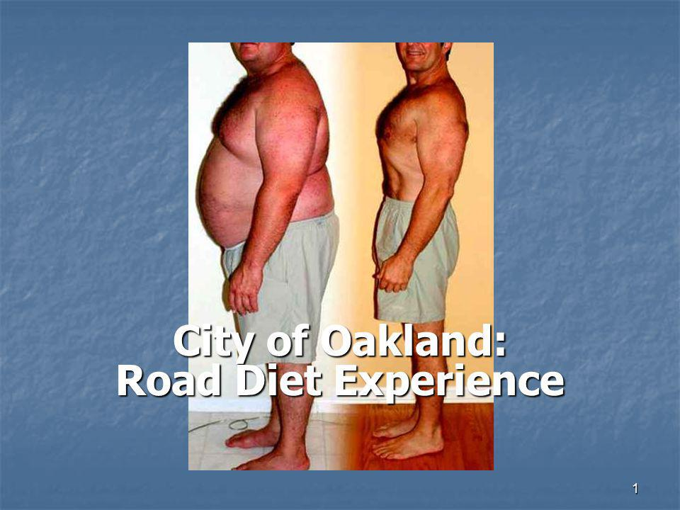 1 City of Oakland: Road Diet Experience