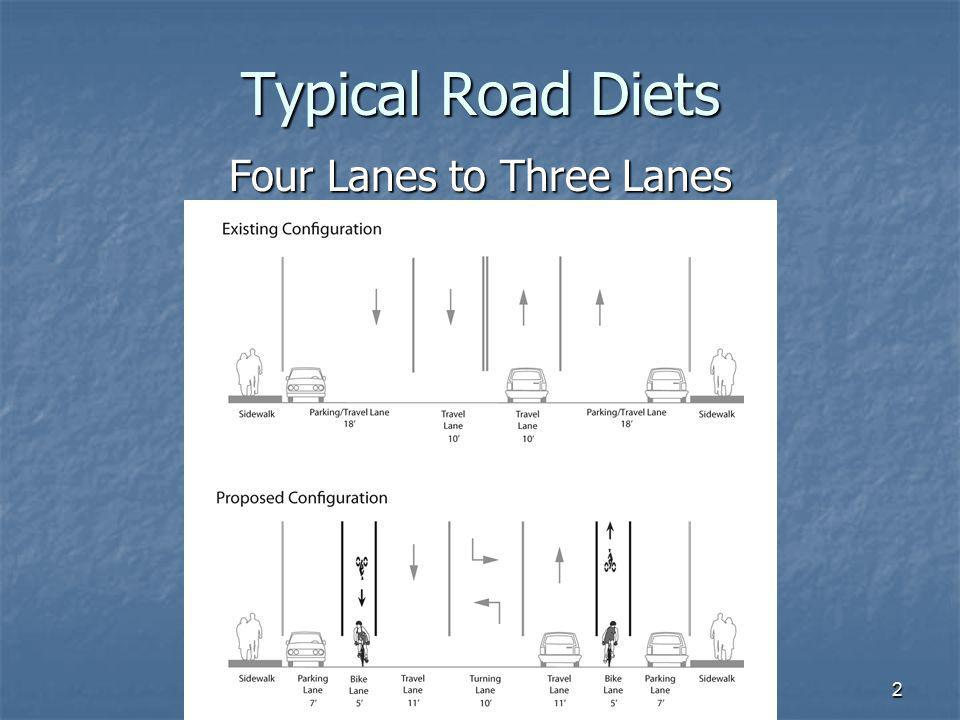 2 Typical Road Diets Four Lanes to Three Lanes