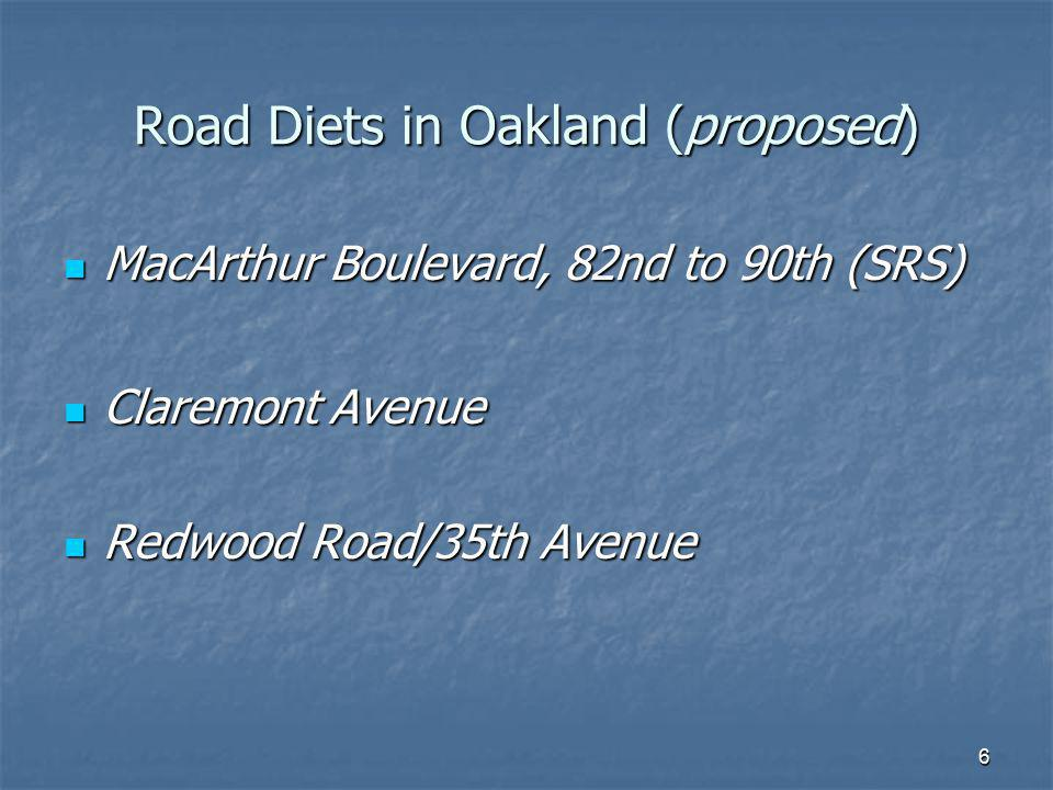 6 Road Diets in Oakland (proposed) MacArthur Boulevard, 82nd to 90th (SRS) MacArthur Boulevard, 82nd to 90th (SRS) Claremont Avenue Claremont Avenue R