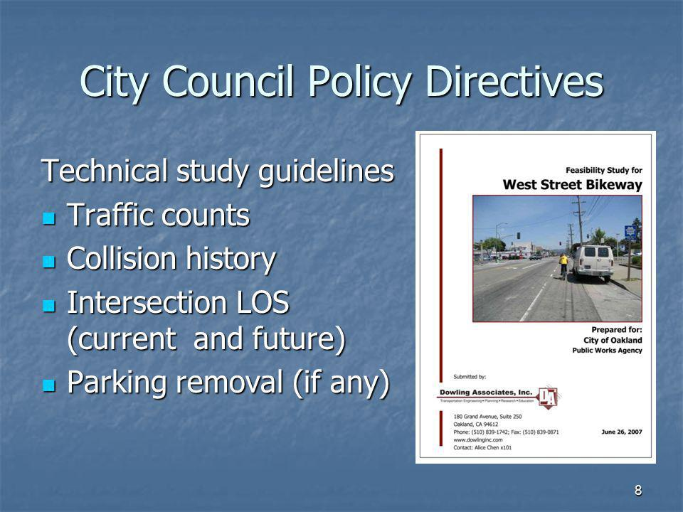 8 City Council Policy Directives Technical study guidelines Traffic counts Traffic counts Collision history Collision history Intersection LOS (curren