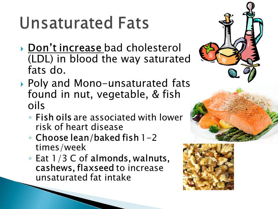 Dont increase bad cholesterol (LDL) in blood the way saturated fats do.