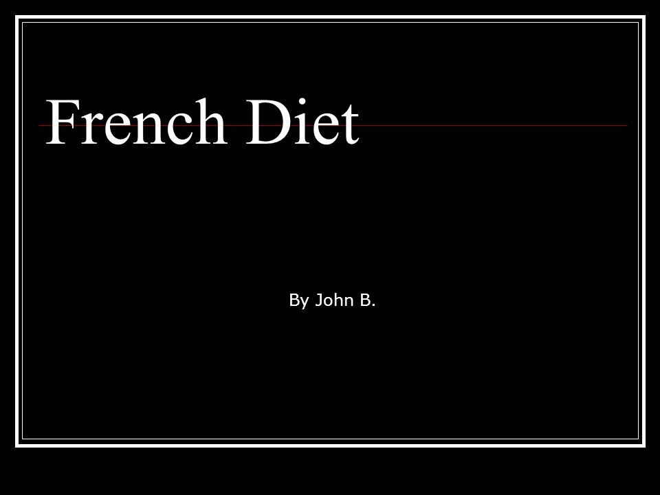 French Diet By John B.
