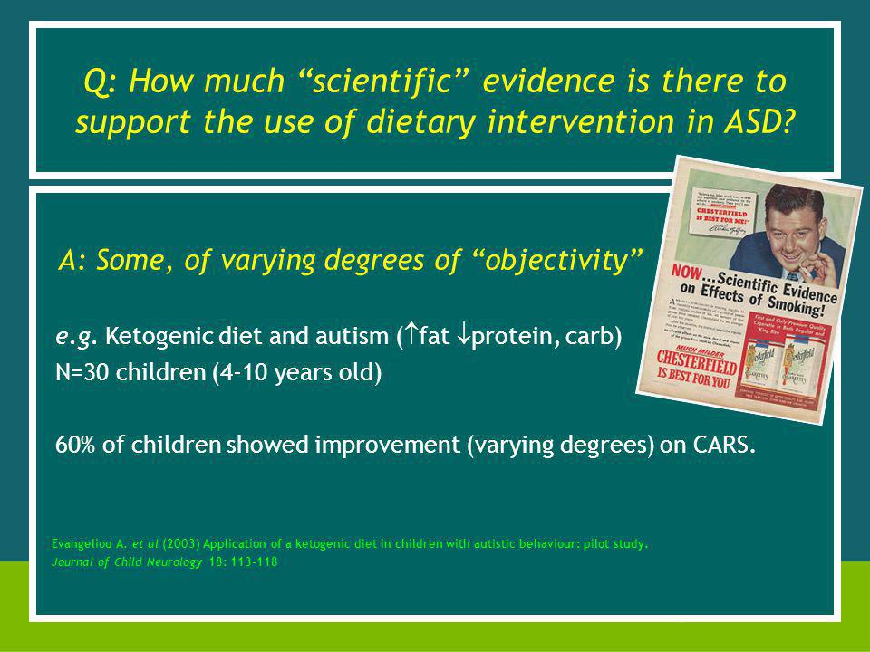 Q: How much scientific evidence is there to support the use of dietary intervention in ASD.