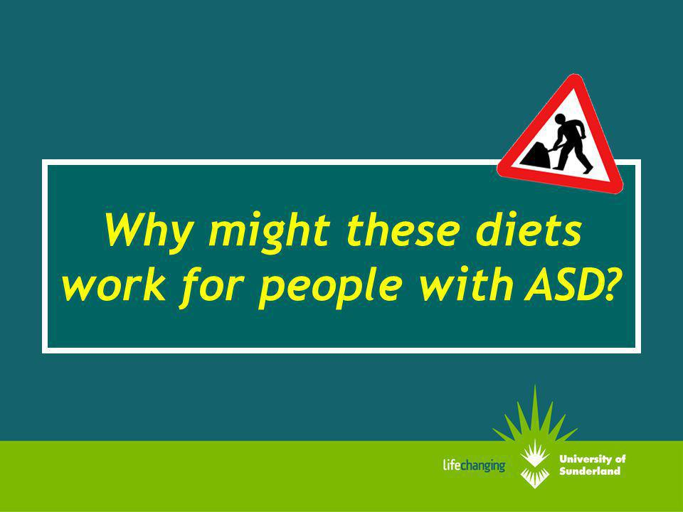 Why might these diets work for people with ASD?