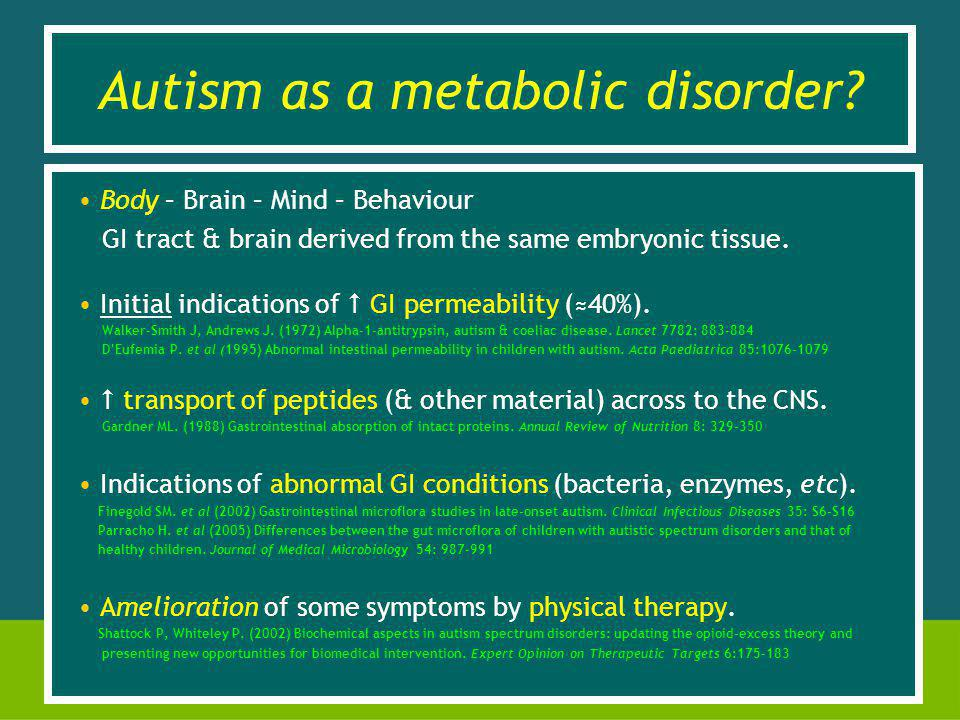 Autism as a metabolic disorder.