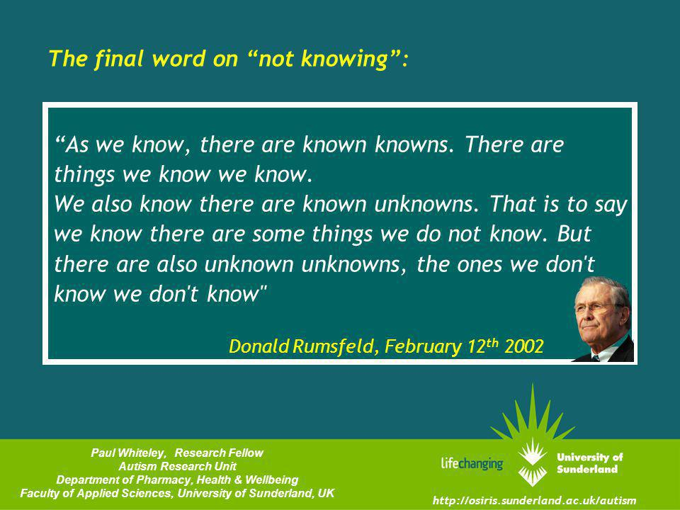 As we know, there are known knowns.There are things we know we know.