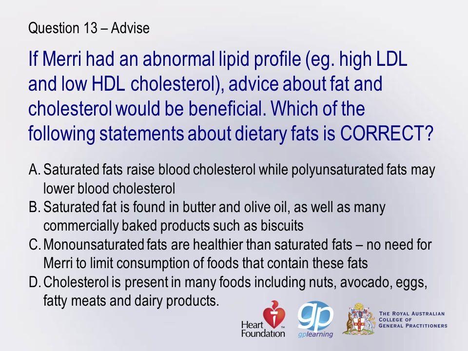 If Merri had an abnormal lipid profile (eg.