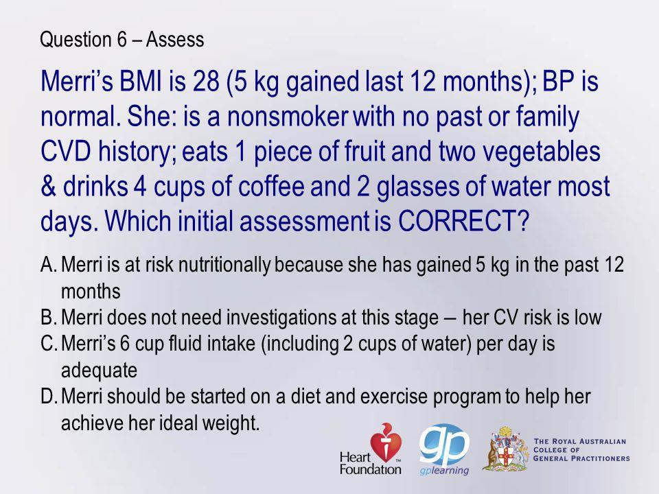 Merris BMI is 28 (5 kg gained last 12 months); BP is normal.