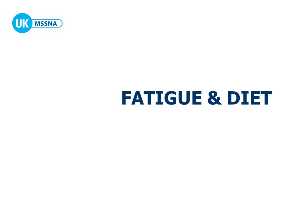 Fatigue & Diet Role of the Dietitian An appropriate diet can help to maintain the nutritional status and health of people with M.S Dietary management in M.S should commence at diagnosis with an assessment of nutritional status and appropriate healthy eating advice.