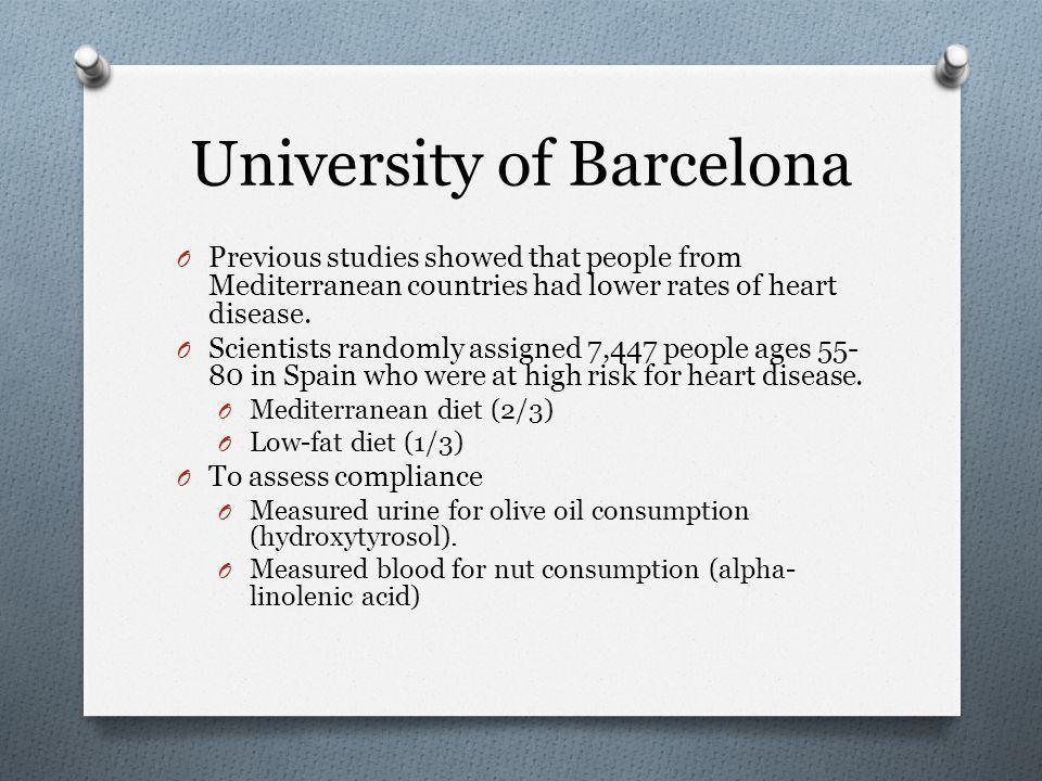 University of Barcelona O Previous studies showed that people from Mediterranean countries had lower rates of heart disease.