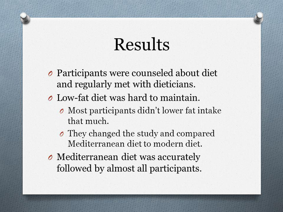 Results O Participants were counseled about diet and regularly met with dieticians.