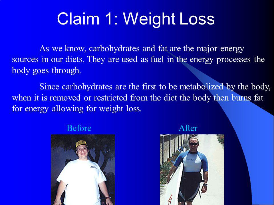 Claim 1: Weight Loss As we know, carbohydrates and fat are the major energy sources in our diets.