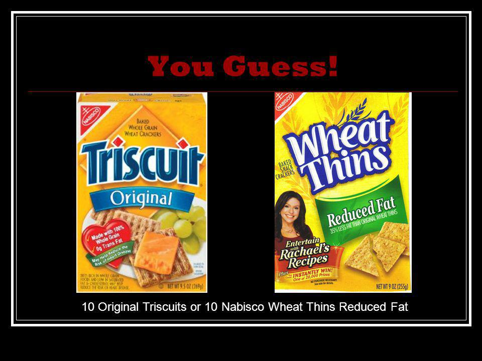 You Guess! 10 Original Triscuits or 10 Nabisco Wheat Thins Reduced Fat