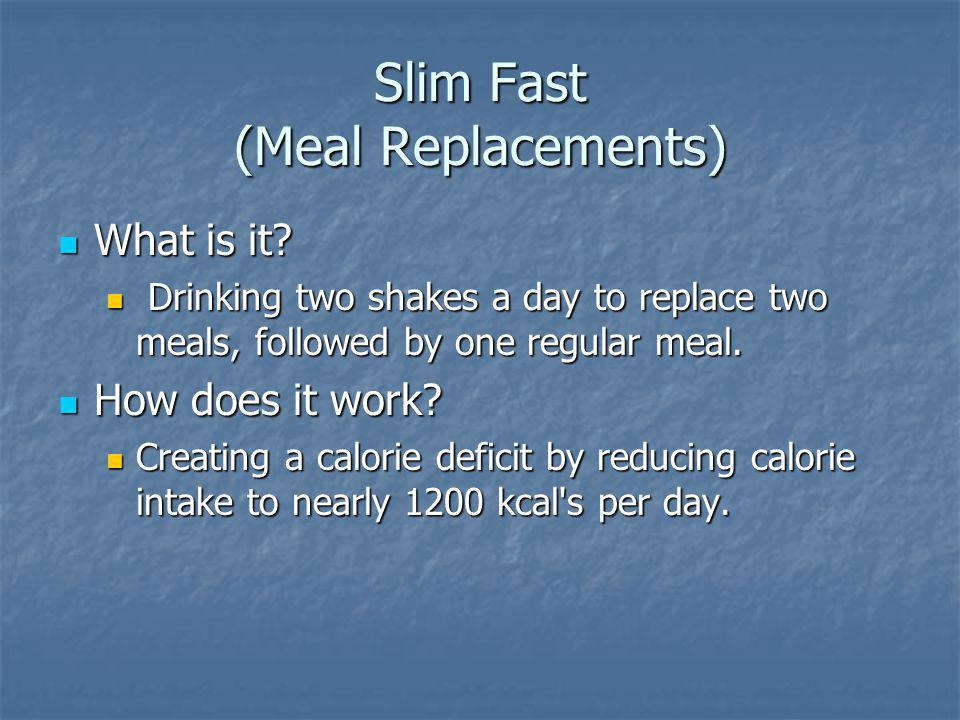 Slim Fast (Meal Replacements) What is it. What is it.